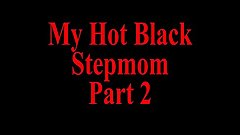 My hot black stepmom POV part 2